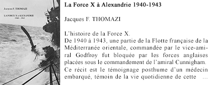 LA FORCE X à ALEXANDRIE 1940-1943 - Jacques F. THOMAZI